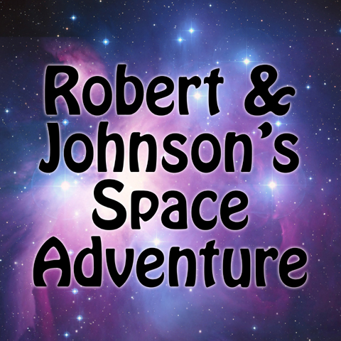 Robert and Johnson's Space Adventure Cover Image